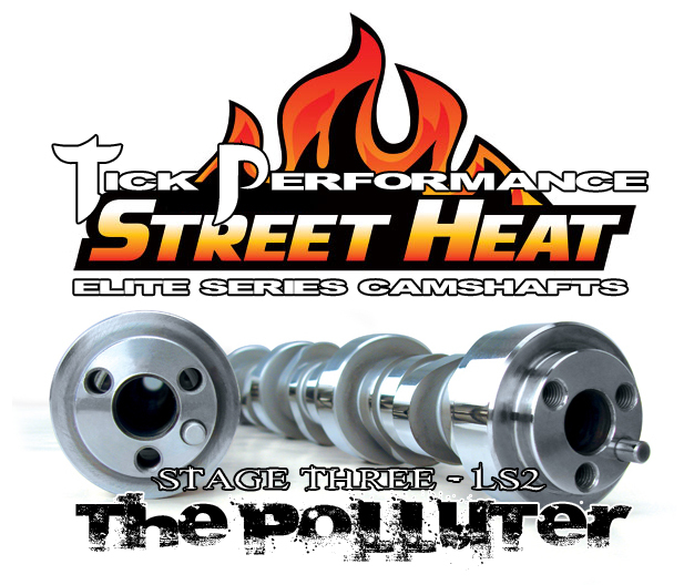 LS2 Tick Performance Stage 3 Polluter Street Heat Camshaft