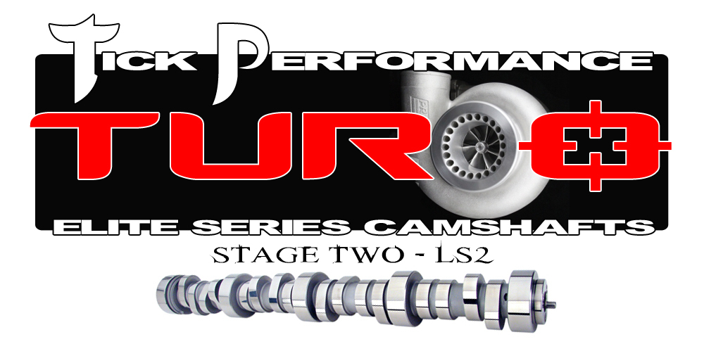 LS2 Tick Performance Stage 2 Turbo Camshaft